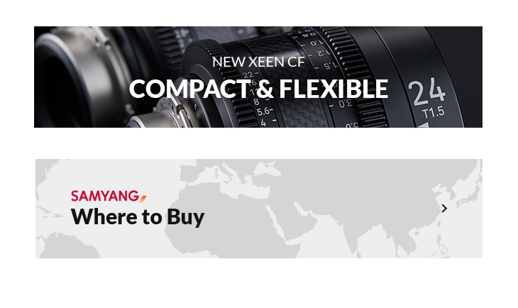 NEW XEEN CF COMPACT & FLEXIBLE / SAMYANG Where to Buy